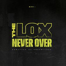 """The Lox Prove The Longevity Is The Secret On """"Never Over"""""""