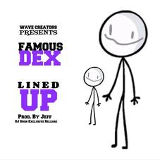 """Famous Dex Drops Off """"Lined Up"""""""