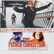 """KXNG Crooked & Bronze Nazareth Drop Off """"The French Connection"""""""