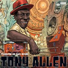 "Tony Allen's Posthumous Album ""There Is No End"" Is Here"