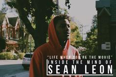"""""""Life When You're The Movie"""": Inside The Mind Of Sean Leon"""
