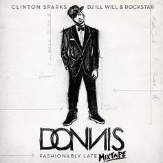 Donnis - Fashionably Late (Hosted by DJ ill Will, Clinton S