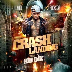 Kid Ink - Crash Landing (Hosted By DJ Ill Will & DJ Rockstar