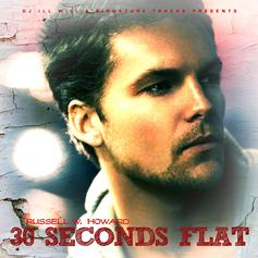 Russell W. Howard - 30 Seconds Flat (Hosted by DJ ill Will)
