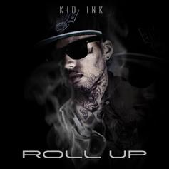 Kid Ink - Roll Up