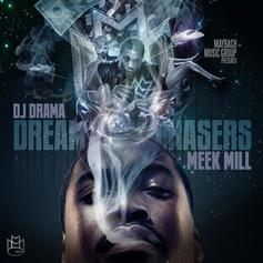 Meek Mill - Dream Chasers (Hosted By DJ Drama)