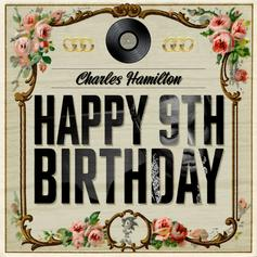 Charles Hamilton - Happy 9th Birthday!