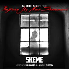 Skeme - Before My Next Statement (Hosted by LA Leakers, DJ Orator & DJ Goofy)