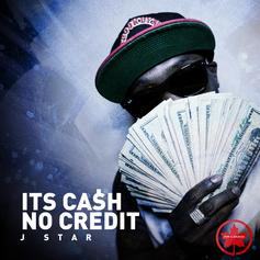 J Star - Its Cash No Credit