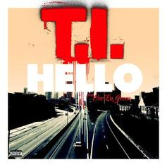 T.I. - Hello  Feat. Cee-Lo Green