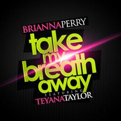 Brianna Perry - Take My Breath Away Feat. Teyana Taylor