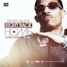 Dusty McFly - Right Back Home Feat. Key Wane