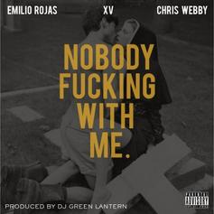 Emilio Rojas - Nobody Fucking With Me Feat. XV & Chris Webby