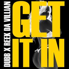 DUBB - Get It In Feat. Reek Da Villain