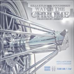 Doughbeezy - Wach The Chrome Feat. Killa Kyleon