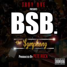 Troy Ave - The Symphony  Feat. BSB (Prod. By Pete Rock)