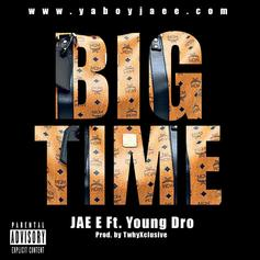 JAE E - Big Time Feat. Young Dro
