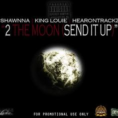 Shawnna - 2 The Moon (Send It Up) Feat. King Louie
