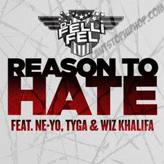 DJ Felli Fel - Reason To Hate Feat. Ne-Yo, Tyga & Wiz Khalifa