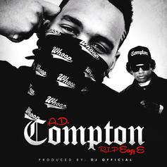 AD - Compton  Feat. Eazy-E (Prod. By DJ Official)