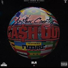 Ca$h Out - Another Country Feat. Future