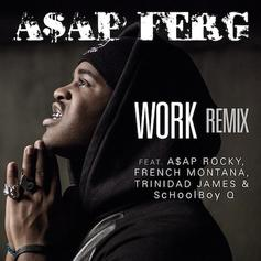A$AP Ferg - Work (Remix) [CDQ] Feat. A$AP Rocky, French Montana, Trinidad James & ScHoolboy Q