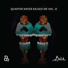 Bas - Quarter Water Raised Me Vol.2