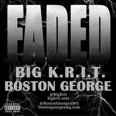 Big K.R.I.T. - Faded Feat. Boston George