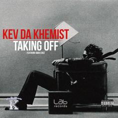 Kev Da Khemist - Taking Off Feat. Omar Cruz