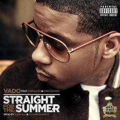 Vado - Straight For The Summer [CDQ] Feat. Fabolous & Kirko Bangz