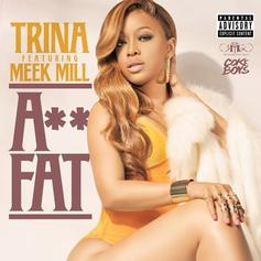 Trina - Ass Fat Feat. Meek Mill