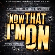 Slim Dunkin - Now That I'm On (Remix) Feat. Future, RiFF RAFF, Sy Ari Da Kid & K Camp