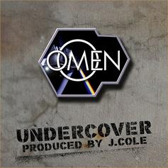 Omen - Undercover  (Prod. By J. Cole)
