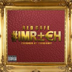Red Cafe - I'm Rich  (Prod. By Young Chop)