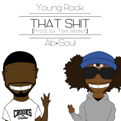 Young Rook - That Shit  Feat. Ab-Soul (Prod. By Tae Beast)