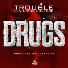 Trouble - D.R.U.G.S Feat. PDE1000