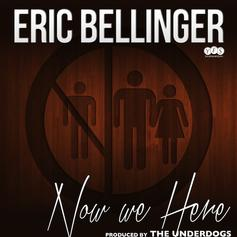 Eric Bellinger - Now We Here