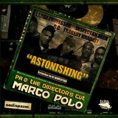 Marco Polo - Astonishing Feat. Inspectah Deck, Large Professor, OC, Tragedy Khadafi & DJ Revolution