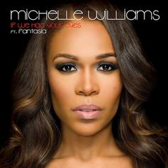 Michelle Williams - If We Had Your Eyes (Remix) Feat. Fantasia