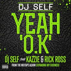 DJ Self - Yeah OK Feat. Kazzie & Rick Ross
