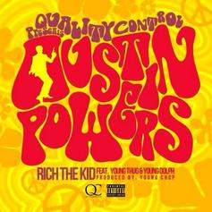 Rich The Kid - Austin Powers  Feat. Young Thug & Young Dolph