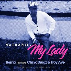 Nathaniel - My Lady (Remix) Feat. Troy Ave & Chinx