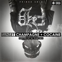 Prince Sole - Sunset, Champagne & Cocaine (Hosted by DJ Carisma)