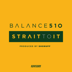 Balance - Strait To It  (Prod. By Shonuff)