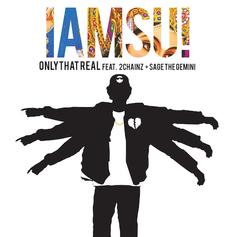 Iamsu! - Only That Real Feat. 2 Chainz & Sage The Gemini