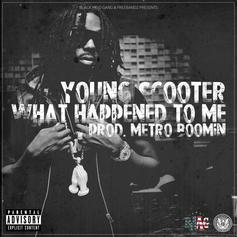 Young Scooter - What Happened To Me