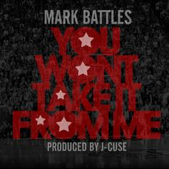 Mark Battles - You Won't Take It From Me