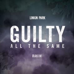 Linkin Park - Guilty All The Same Feat. Rakim
