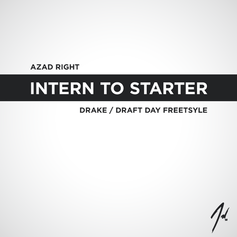 Azad - Intern To Starter (Draft Day Freestyle)