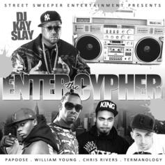 DJ Kay Slay - Enter The Cypher Feat. Papoose, William Young, Chris Rivers & Termanology